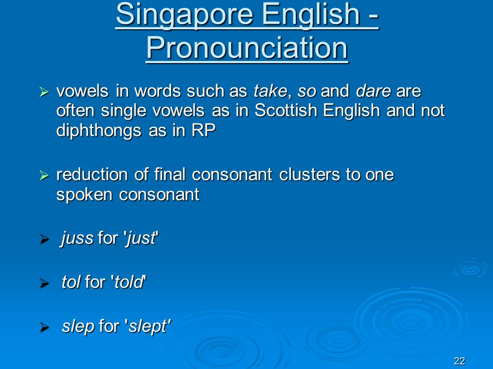 Singapore English - Pronounciation