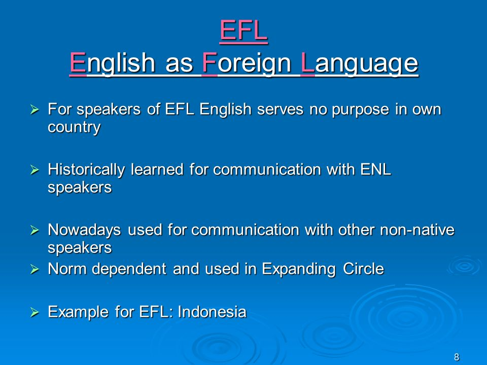 EFL English as Foreign Language