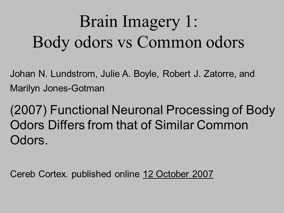 Brain Imagery 1: Body odors vs Common odors