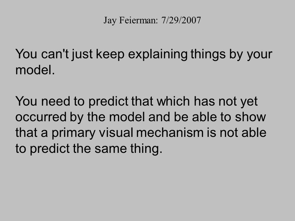 You can t just keep explaining things by your model.