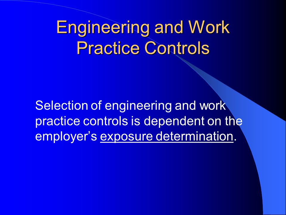Engineering and Work Practice Controls