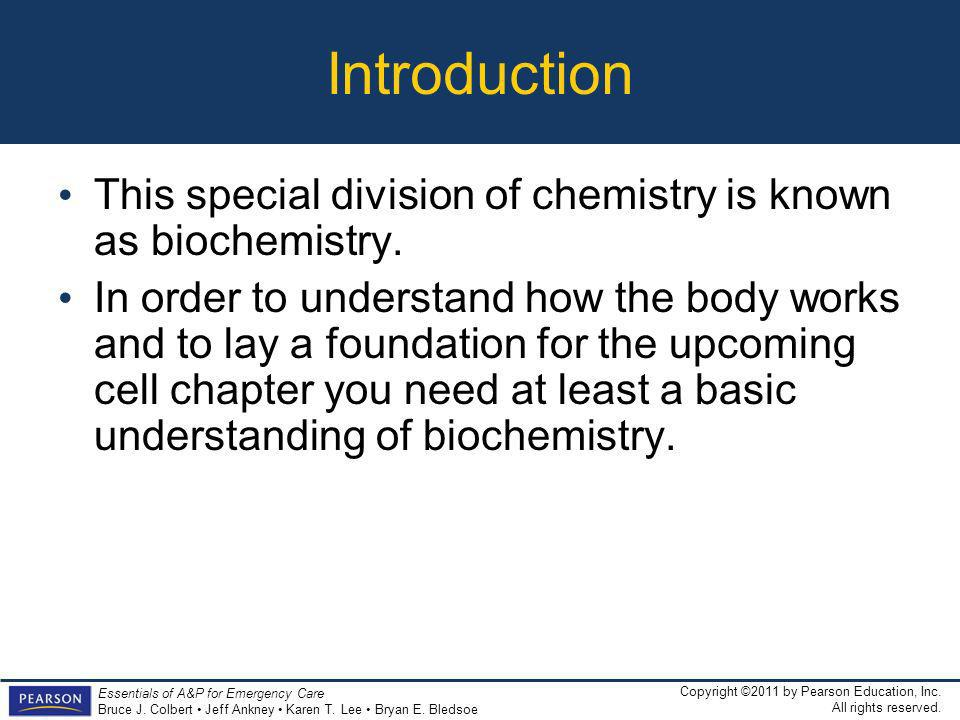 Introduction This special division of chemistry is known as biochemistry.