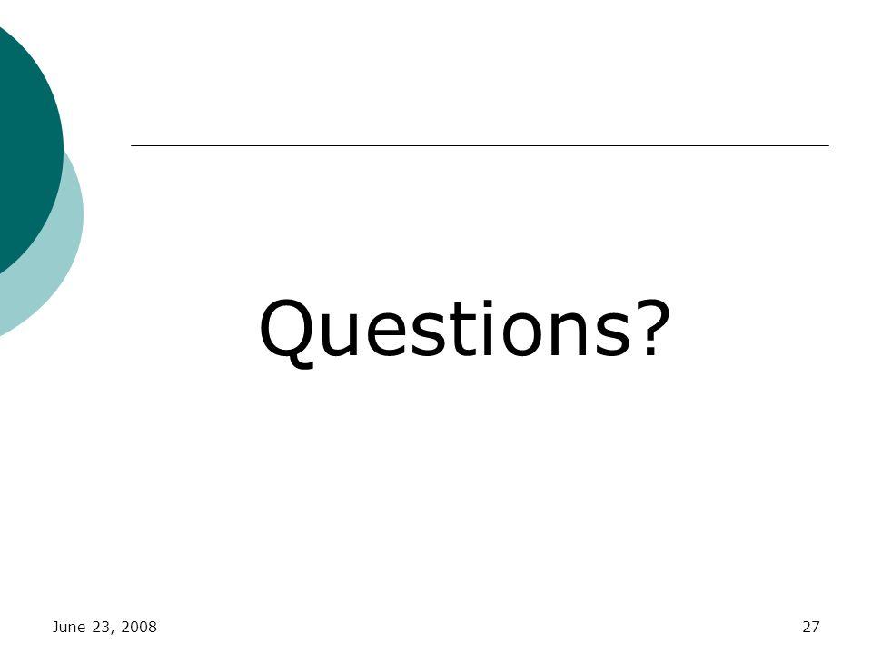 Questions June 23, 2008
