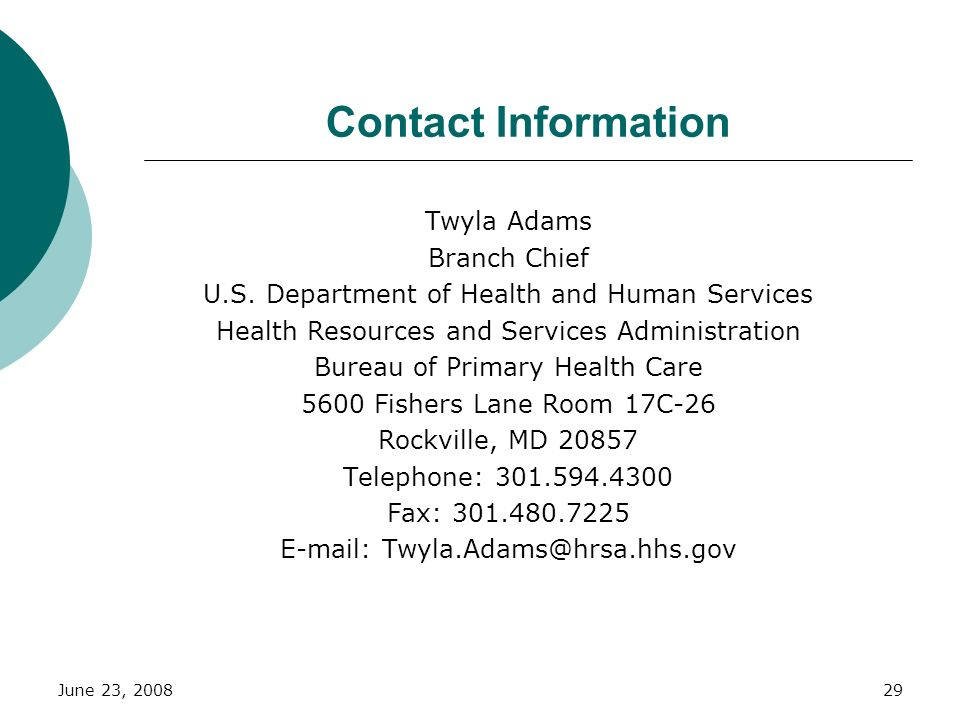 Contact Information Twyla Adams. Branch Chief. U.S. Department of Health and Human Services. Health Resources and Services Administration.