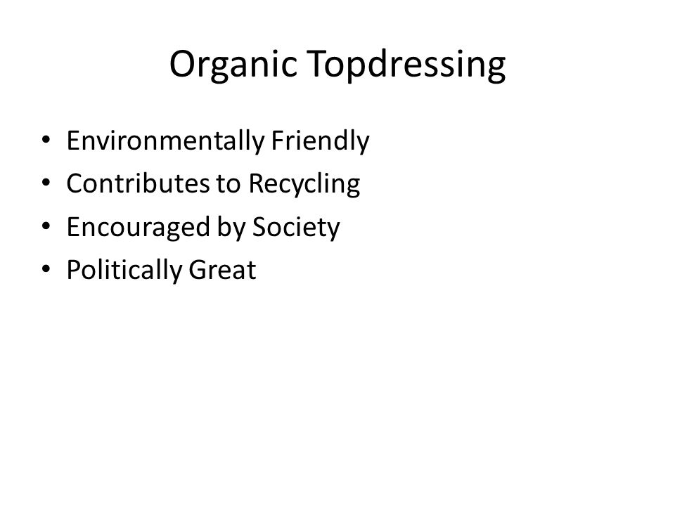 Organic Topdressing Environmentally Friendly Contributes to Recycling