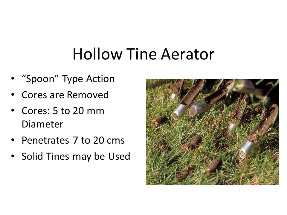 Hollow Tine Aerator Spoon Type Action Cores are Removed