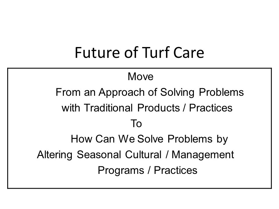 Future of Turf Care Move From an Approach of Solving Problems