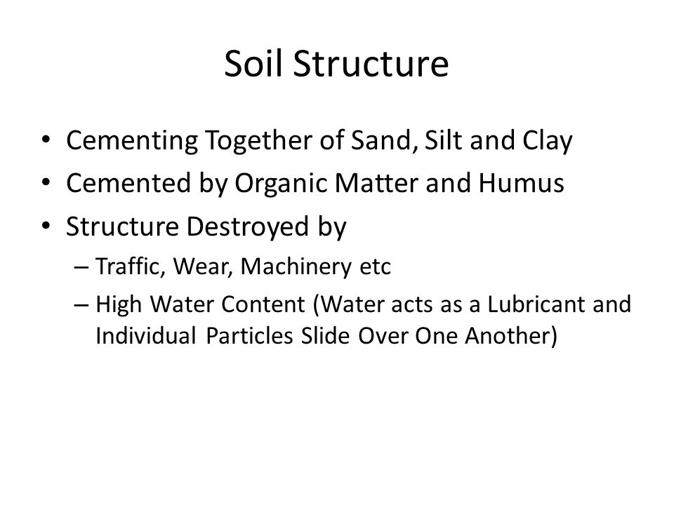 Soil Structure Cementing Together of Sand, Silt and Clay
