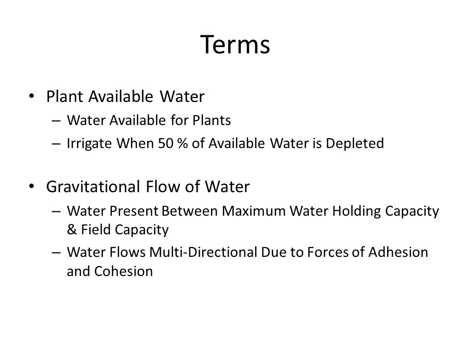 Terms Plant Available Water Gravitational Flow of Water