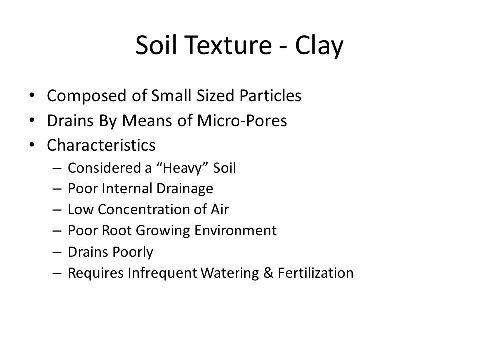 Soil Texture - Clay Composed of Small Sized Particles