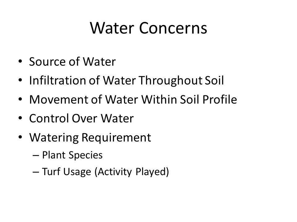 Water Concerns Source of Water Infiltration of Water Throughout Soil