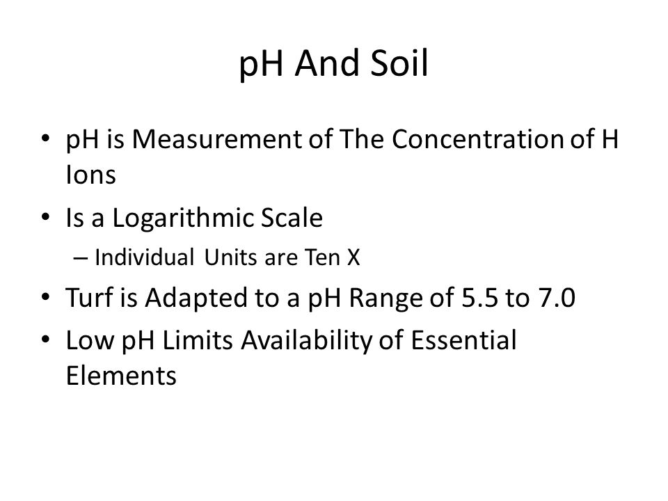 pH And Soil pH is Measurement of The Concentration of H Ions