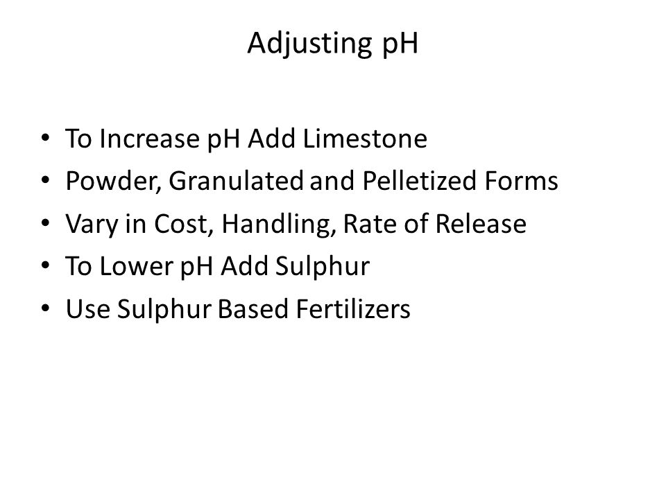 Adjusting pH To Increase pH Add Limestone