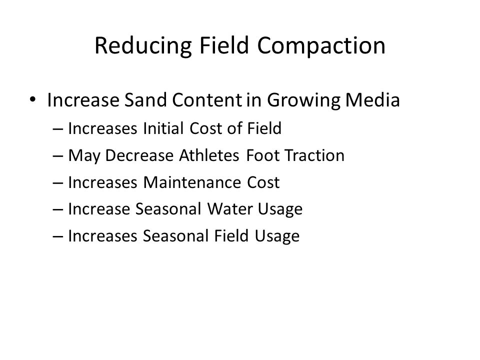 Reducing Field Compaction