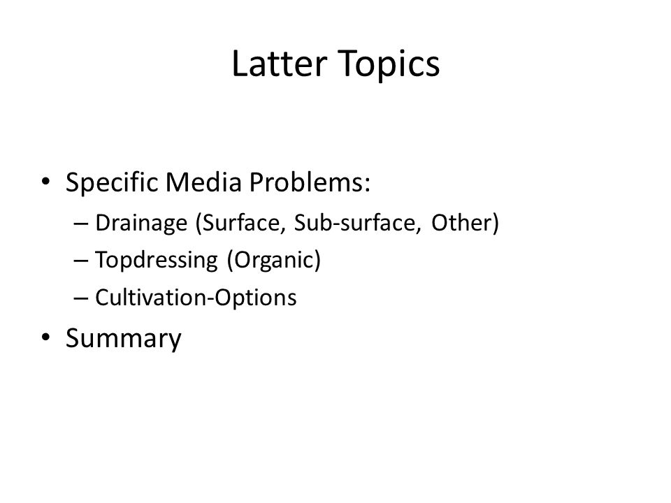 Latter Topics Specific Media Problems: Summary