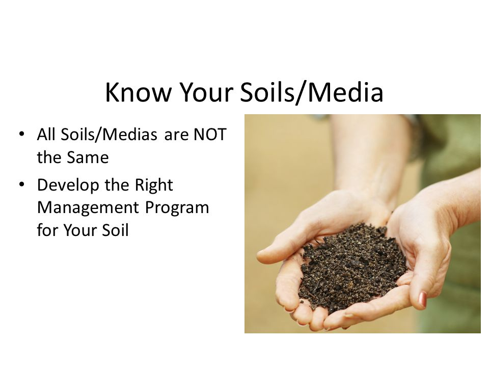 Know Your Soils/Media All Soils/Medias are NOT the Same