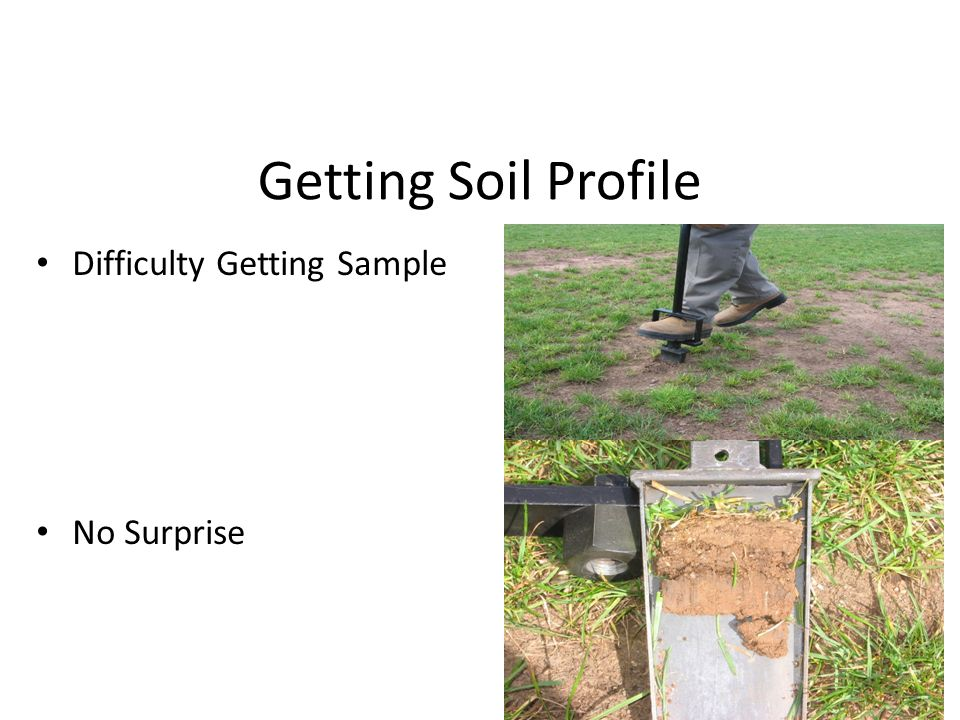 Getting Soil Profile Difficulty Getting Sample No Surprise