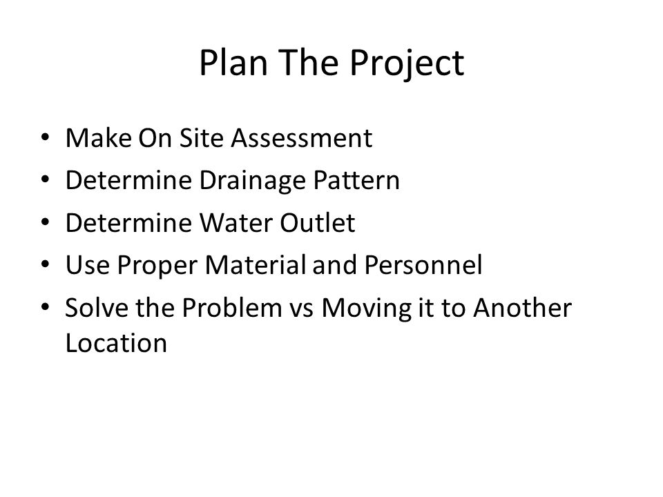 Plan The Project Make On Site Assessment Determine Drainage Pattern