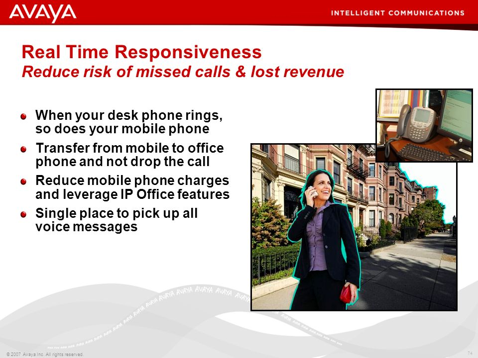 Real Time Responsiveness Reduce risk of missed calls & lost revenue