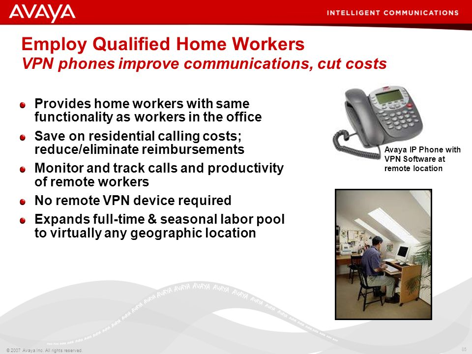 Employ Qualified Home Workers VPN phones improve communications, cut costs