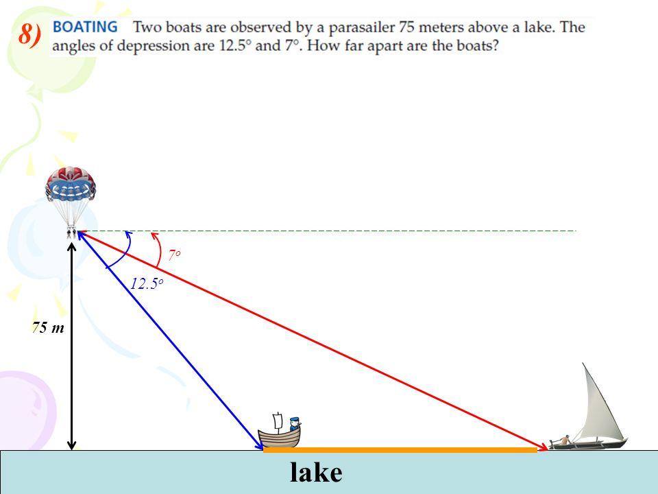 8) 7o 12.5o 75 m lake