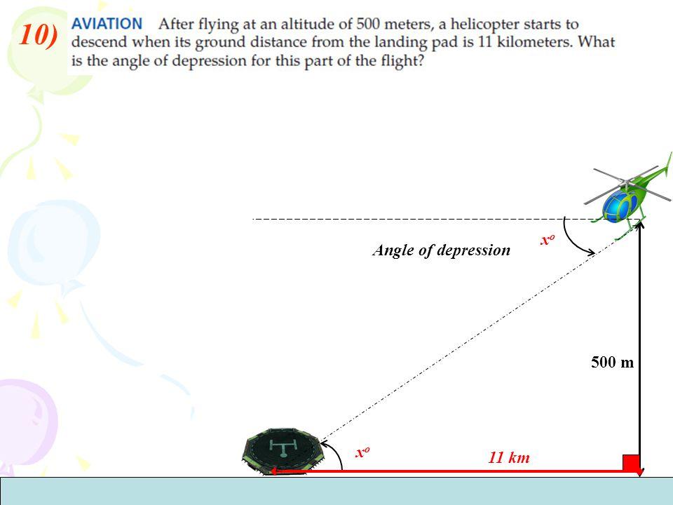 10) xo Angle of depression 500 m xo 11 km