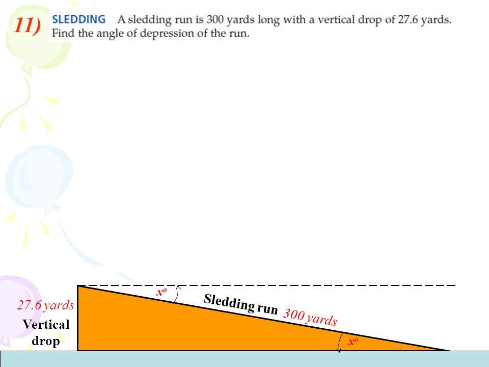 11) xo 27.6 yards Sledding run 300 yards Vertical drop xo