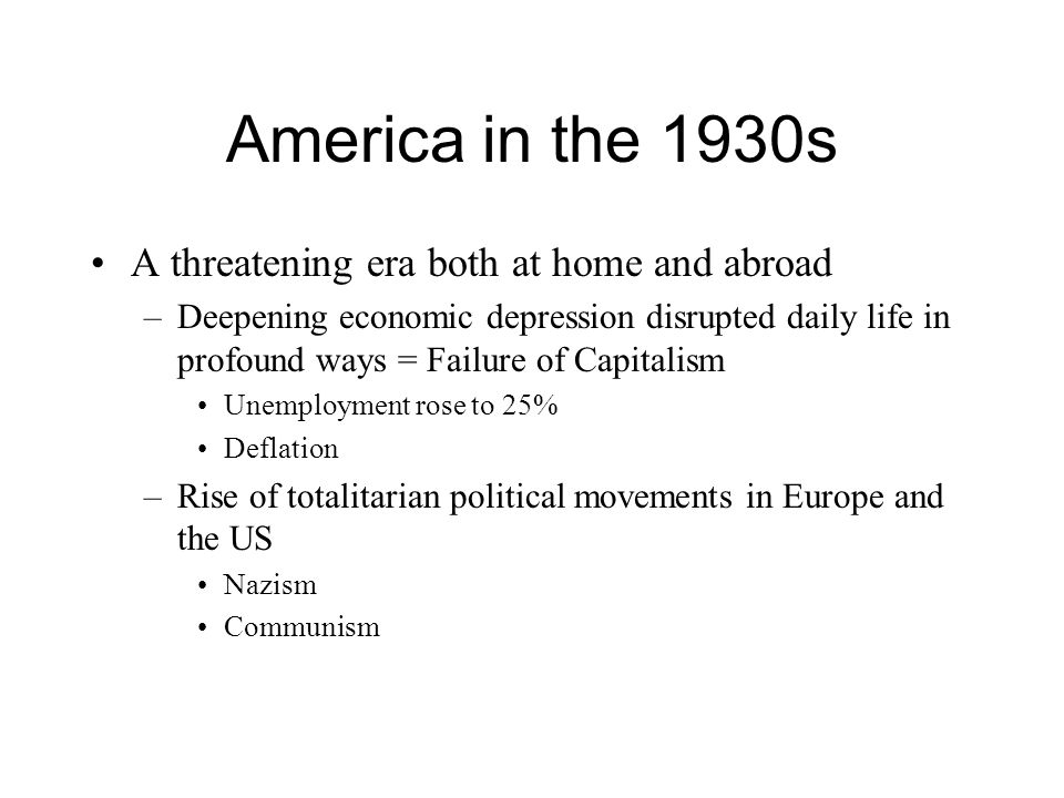 America in the 1930s A threatening era both at home and abroad