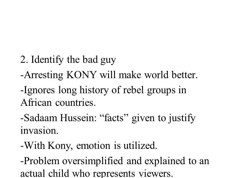 2. Identify the bad guy -Arresting KONY will make world better