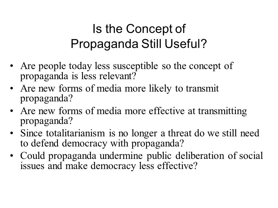 Is the Concept of Propaganda Still Useful
