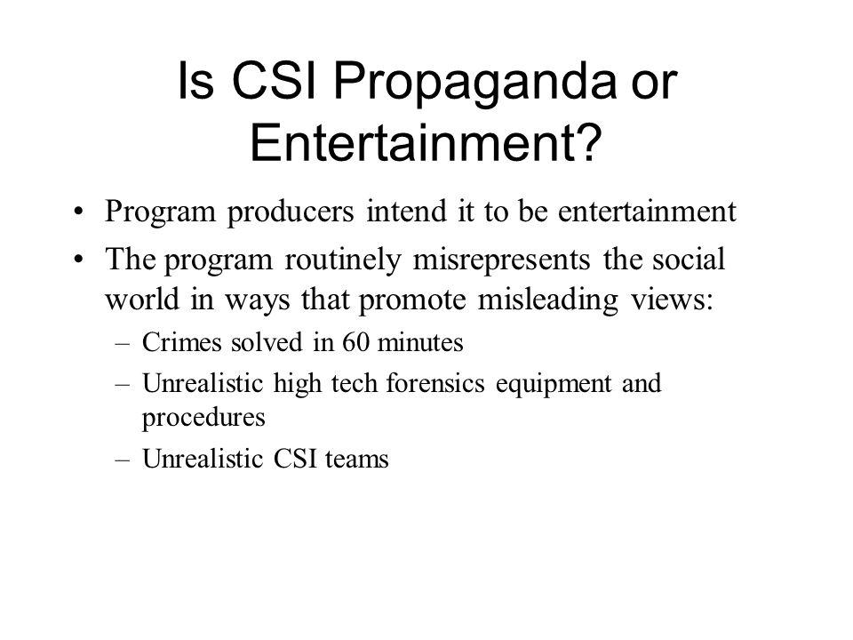 Is CSI Propaganda or Entertainment