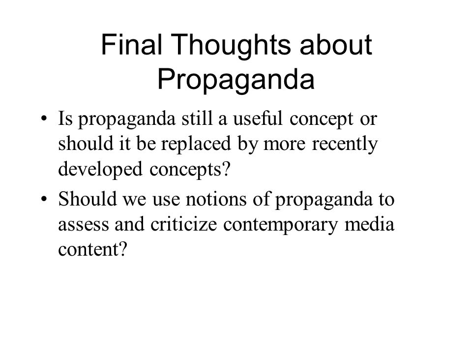 Final Thoughts about Propaganda