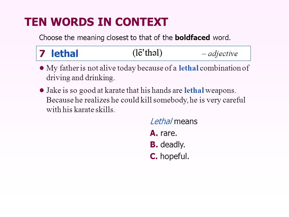 TEN WORDS IN CONTEXT 7 lethal – adjective