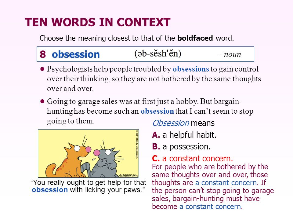 TEN WORDS IN CONTEXT 8 obsession – noun