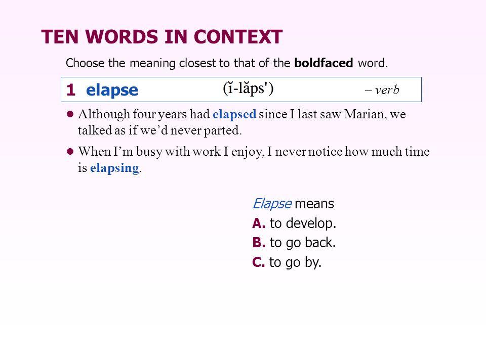 TEN WORDS IN CONTEXT 1 elapse – verb