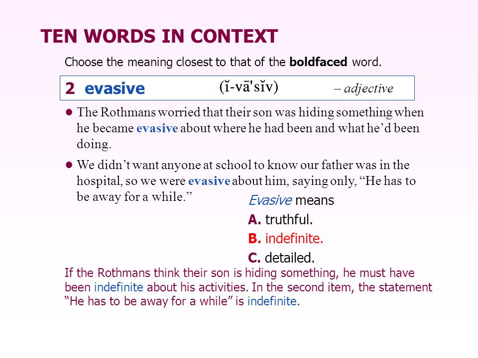 TEN WORDS IN CONTEXT 2 evasive – adjective