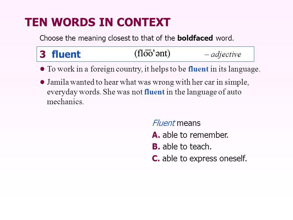 TEN WORDS IN CONTEXT 3 fluent – adjective