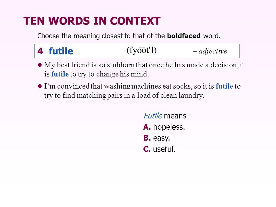 TEN WORDS IN CONTEXT 4 futile – adjective