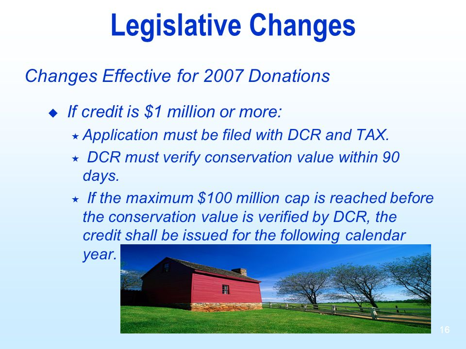 Legislative Changes Changes Effective for 2007 Donations