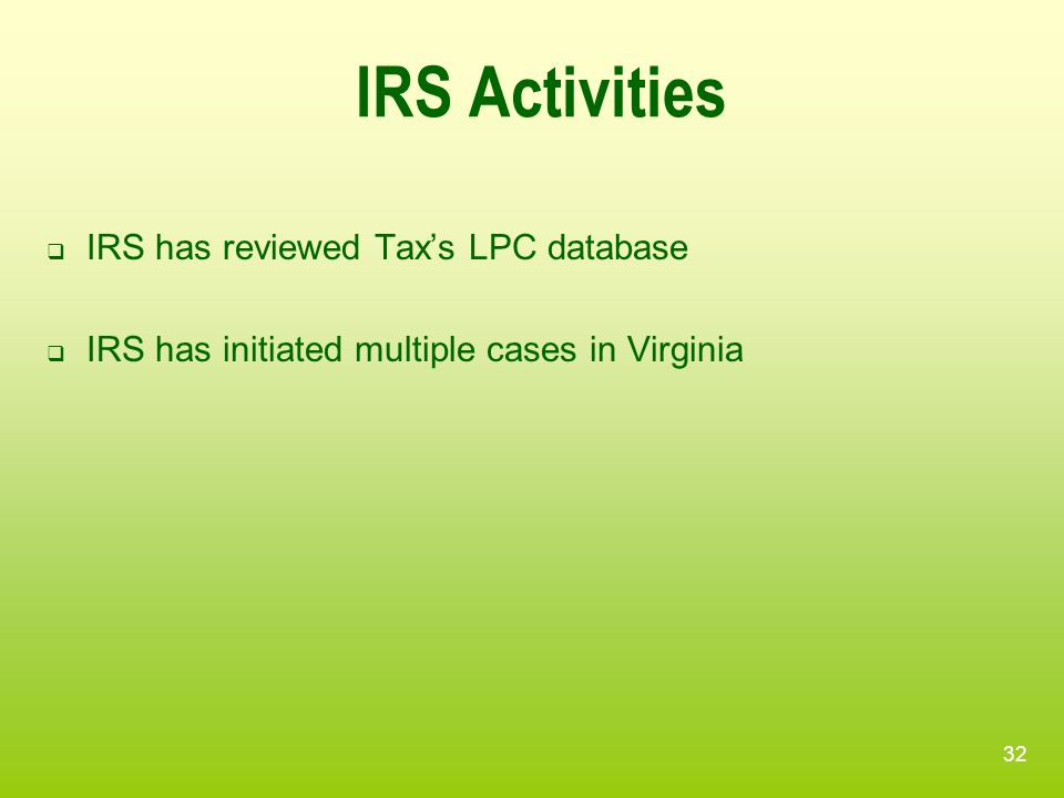 IRS Activities IRS has reviewed Tax's LPC database