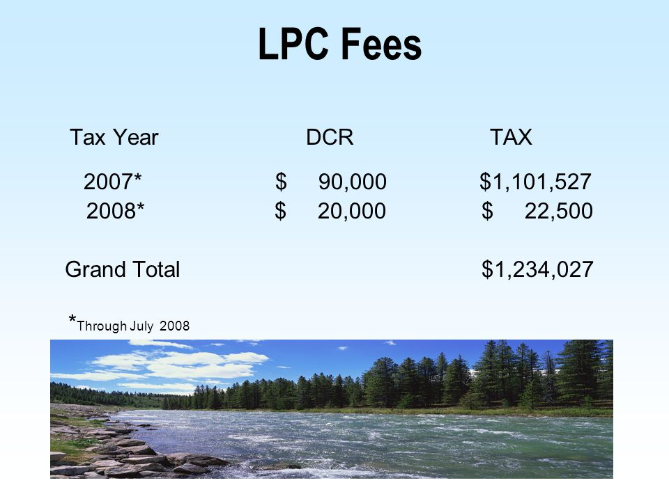 LPC Fees 2008* $ 20,000 $ 22,500 Grand Total $1,234,027