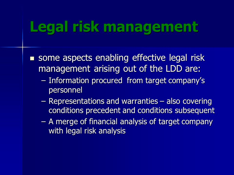 Legal risk management some aspects enabling effective legal risk management arising out of the LDD are: