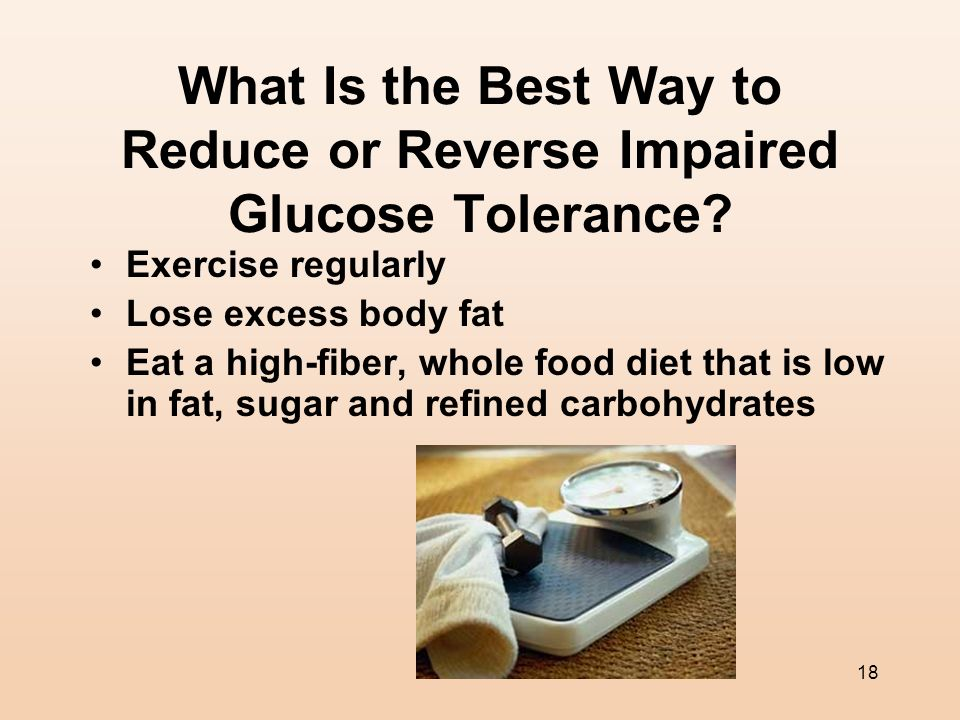 What Is the Best Way to Reduce or Reverse Impaired Glucose Tolerance