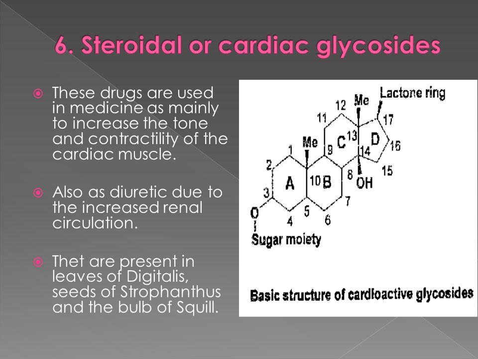 6. Steroidal or cardiac glycosides