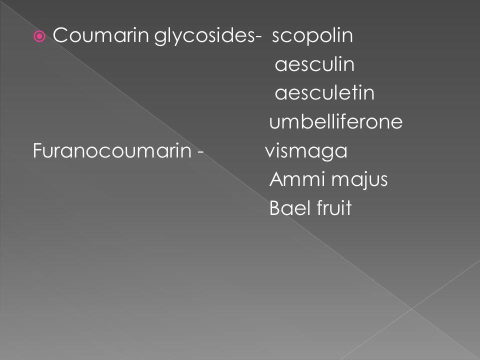 Coumarin glycosides- scopolin