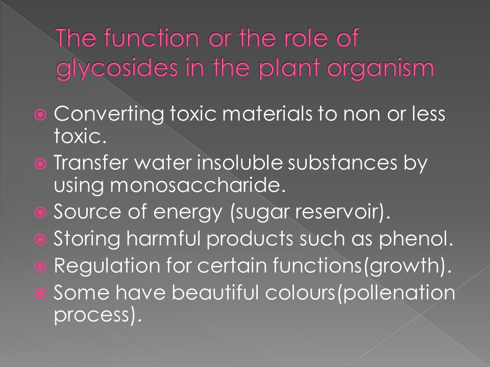 The function or the role of glycosides in the plant organism