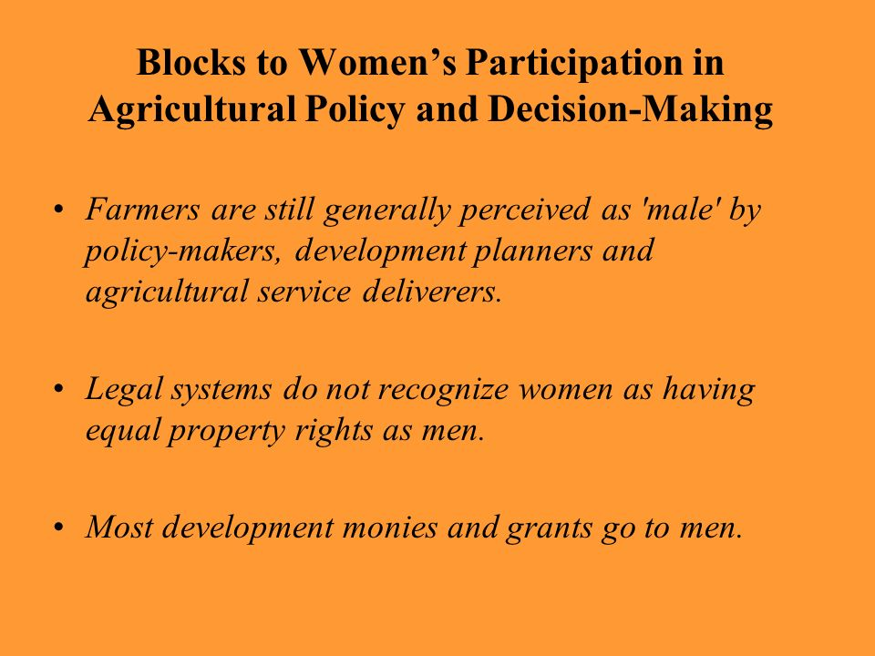 Blocks to Women's Participation in Agricultural Policy and Decision-Making