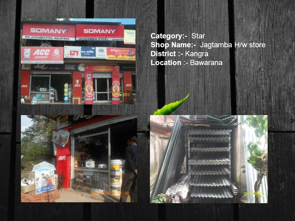 Category:- Star Shop Name:- Jagtamba H/w store District :- Kangra Location :- Bawarana