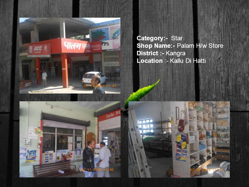 Category:- Star Shop Name:- Palam H/w Store District :- Kangra Location :- Kallu Di Hatti