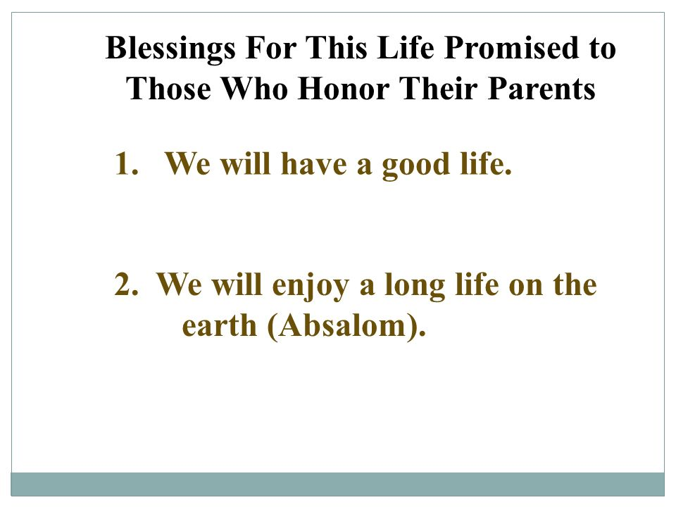 Blessings For This Life Promised to Those Who Honor Their Parents